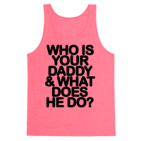 Who Is Your Daddy and What Does He Do?