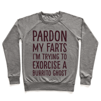 Pardon My Farts I'm Trying to Exorcise a Burrito Ghost