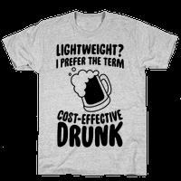 Lightweight? I Prefer The Term Cost-Effective Drunk