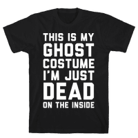 This Is My Ghost Costume I'm Just Dead On The Inside