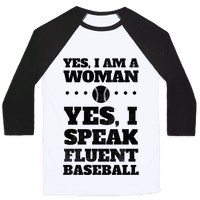 Yes, I Am A Woman, Yes, I Speak Fluent Baseball