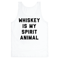 Whiskey Is My Spirit Animal Tank