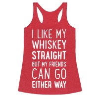 I Like My Whiskey Straight Racerback
