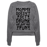 Mommy Doesn't Get Drunk Pullover