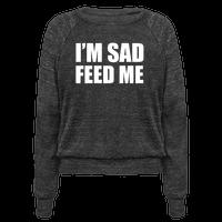I'm Sad Feed Me