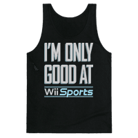 I'm Only Good At Wii Sports