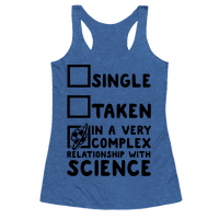In a Complex Relationship with Science Racerback