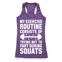 My Exercise Routine Consists Of Trying Not To Fart During Squats
