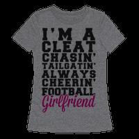 I'm A Cleat Chasin' Tailgatin' Always Cheerin' Football Girlfriend