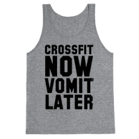 Crossfit Now Vomit Later (Tank)