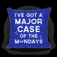 I've Got A Major Case Of The Mondays