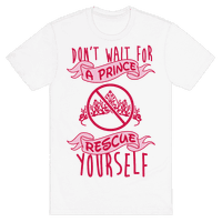 Don't Wait For A Prince Rescue Yourself