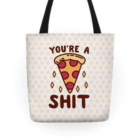 You're A Pizza Shit