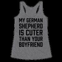 My German Shepherd Is Cuter Than Your Boyfriend