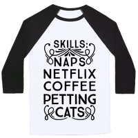 Skills: Naps, Netflix, Coffee, & Petting Cats