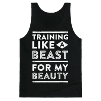 Training Like A Beast For My Beauty