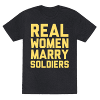 Real Women Marry Soldiers Tee