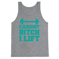 Cardio? Bitch I Lift