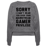 Sorry I Can't Hear You Over Your Mainstream Gamer Privilege