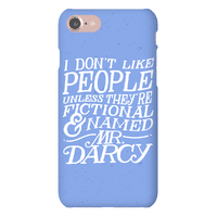 I Don't Like People Unless They're Fictional And Named Mr. Darcy