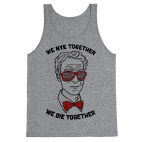 We Nye Together We Die Together