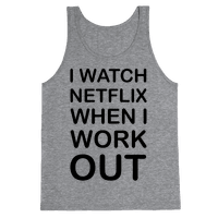 I Watch Netflix When I Work Out