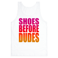 Shoes Before Dudes