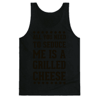 All You Need to Seduce Me is a Grilled Cheese