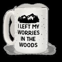 I Left My Worries In The Woods