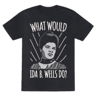 What Would Ida B. Wells Do White Print