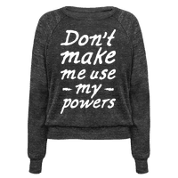 Don't Make Me Use My Powers