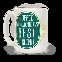 Coffee: A Teacher's Best Friend Mug