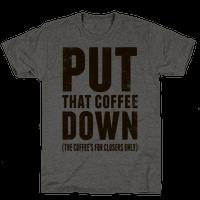Put That Coffee Down