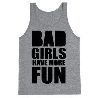 Bad Girls Have More Fun (Tank)