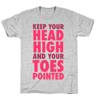 Head High, Toes Pointed (V-Neck)