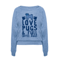 Love Pugs And Full Coffee Mugs Pullover