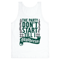 The Party Don't Start Till I Slytherin Tank