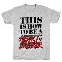 This is How to be a Heartbreaker