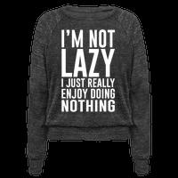 I Really Enjoy Doing Nothing