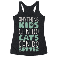 Anything Kids Can Do Cats Can Do Better
