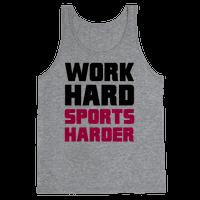Work Hard, Sports Harder