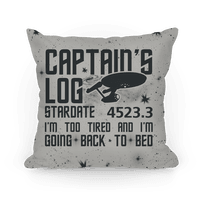 Captain's Log Stardate 4523.3 I'm Too Tired And I'm Going Back To Bed