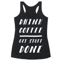 Drink Coffee Get Stuff Done