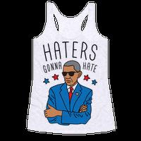 Obama - Haters Gonna Hate Racerback