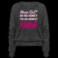 Mean Girl? Oh No Honey, I'm An Honest Bitch