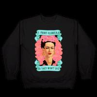 Frida Khalo (I Paint Flowers So They Won't Die)