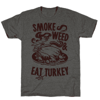 Smoke Weed And Eat Turkey