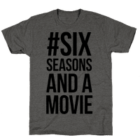 Six Seasons and a Movie