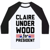 Claire Underwood For President Baseball