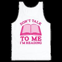Don't Talk To Me I'm Reading